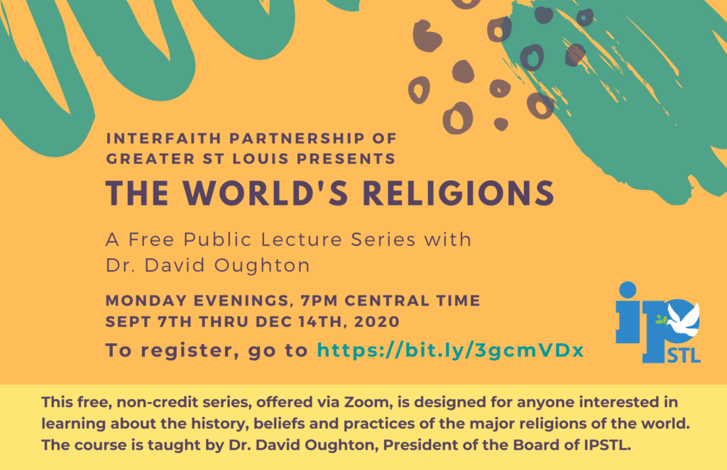"Fall 2020: Interfaith Partnership Presents ""The World's Religions,"" a free public lecture series with Dr. David Oughton."